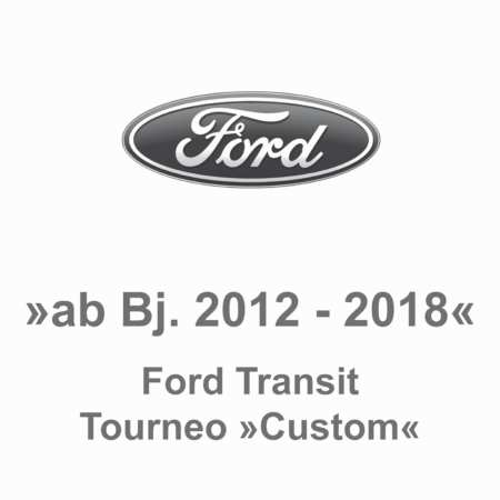 Ford Transit Tourneo Custom ab Bj. 2012-2018