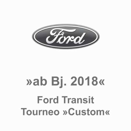 Ford Transit Tourneo Custom ab Bj. 2018